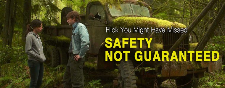 Post image for Flick You Might Have Missed: Safety Not Guaranteed