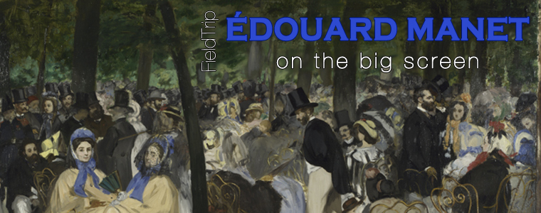 Post image for Field Trip: Édouard Manet in Theaters